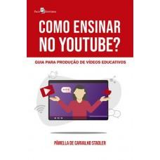 Como Ensinar no Youtube?: Guia Para Produção de Vídeos Educativos