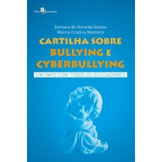 Cartilha Sobre Bullying e Cyberbullying: um Papo com Todos os Educadores