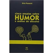 Cinco ensaios sobre humor e análise do discurso