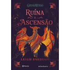 Ruína e ascensão (Trilogia Grisha - Volume 3)