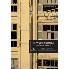 Espaço e política: o direito à cidade II