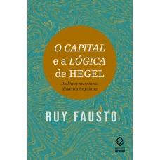 Capital e a Lógica de Hegel, O: Dialética marxiana, dialética hegeliana