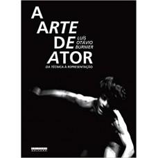 Arte de Ator, A: da técnica à representação