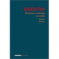 Bakhtin, Dialogismo e Construção do Sentido